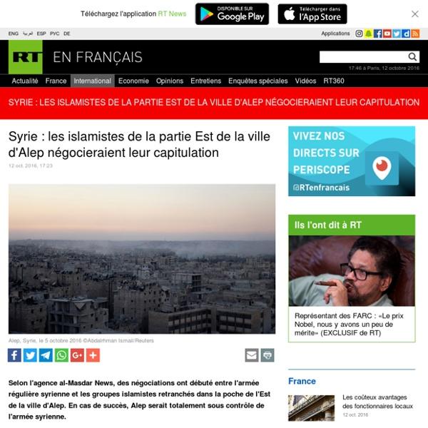 Syrie : les islamistes de la partie Est de la ville d'Alep négocieraient leur capitulation