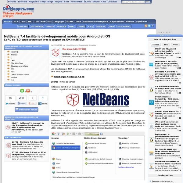 NetBeans 7.4 facilite le développement mobile pour Android et iOS, la RC de l'EDI open source sort avec le support du JDK 8 et HTML5
