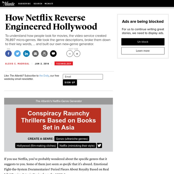 How Netflix Reverse Engineered Hollywood - Alexis C. Madrigal
