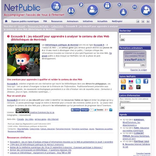 Escouade B : jeu éducatif pour apprendre à analyser le contenu de sites Web (Bibliothèques de Montréal)