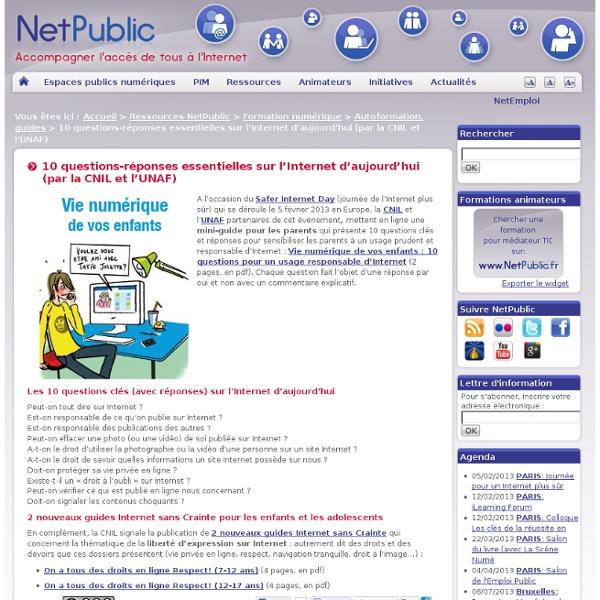10 questions-réponses essentielles sur l'Internet d'aujourd'hui (par la CNIL et l'UNAF)