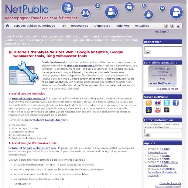 Tutoriels d'analyse de sites Web : Google analytics, Google webmaster tools, Bing webmaster tools
