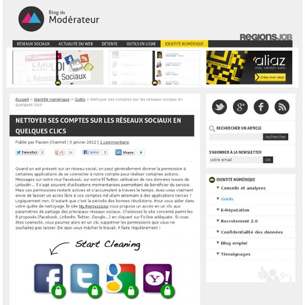 Nettoyer ses comptes sur les réseaux sociaux en quelques clics
