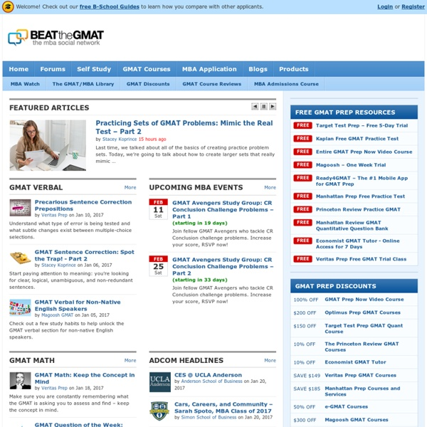 Beat The GMAT - GMAT Forum, GMAT Prep Articles, MBA Admissions Advice - Get Help for MBA Admissions!
