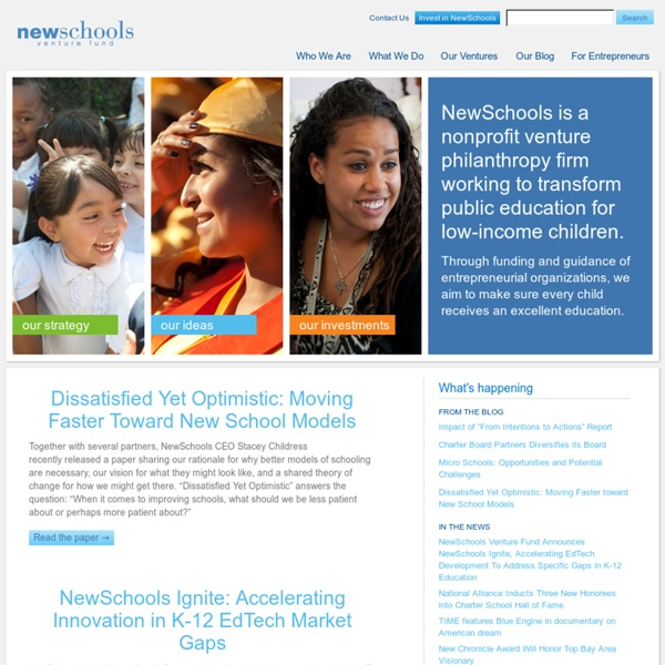NewSchools Venture Fund: A non-profit venture philanthropy firm working to transform public education for low-income children