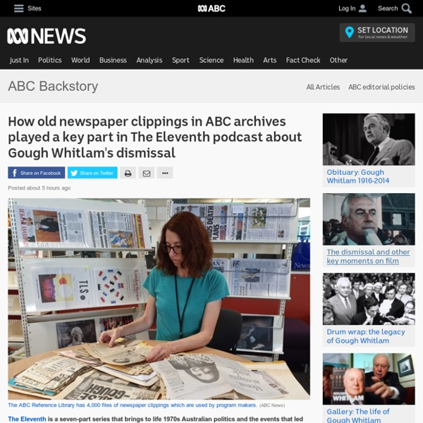 How old newspaper clippings in ABC archives played a key part in The Eleventh podcast about Gough Whitlam's dismissal - Radio - ABC News
