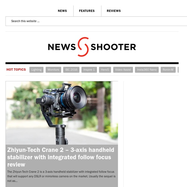 Newsshooter – Making the real world look as good as cinema