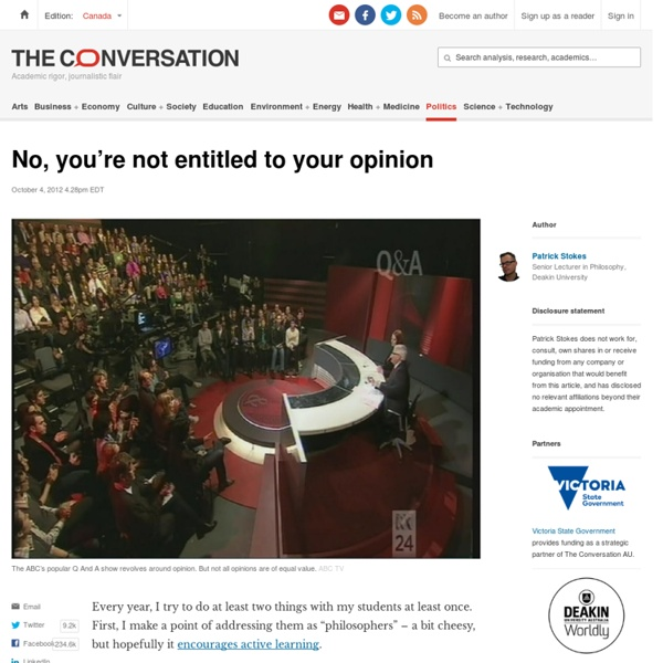 No, you're not entitled to your opinion