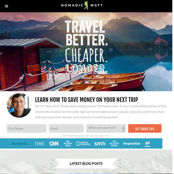 Nomadic Matt's Travel Site : Travel Better, Cheaper, Longer