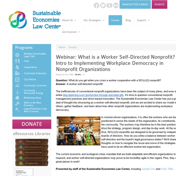 Webinar: What is a Worker Self-Directed Nonprofit? - Sustainable Economies Law Center