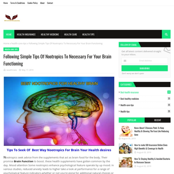Following Simple Tips Of Nootropics To Necessary For Your Brain Functioning