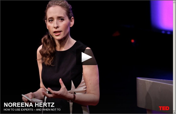 Noreena Hertz: How to use experts