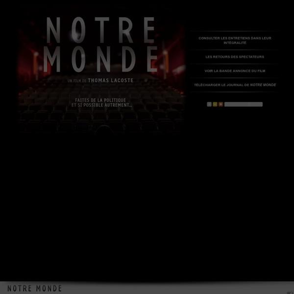Notre Monde, le film :
