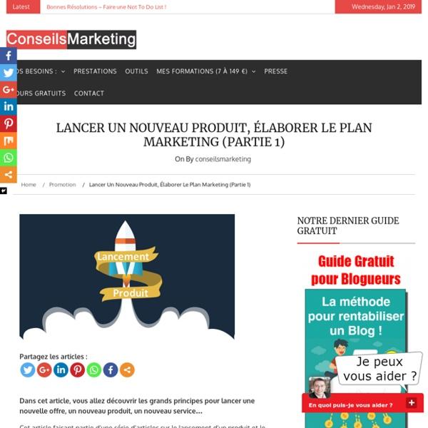 Lancer un nouveau produit, élaborer le Plan Marketing (Partie 1) - ConseilsMarketing.fr