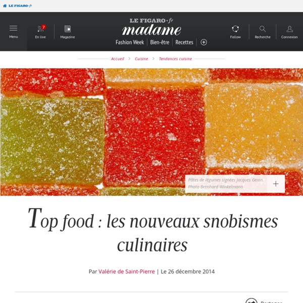 Top food : les nouveaux snobismes culinaires