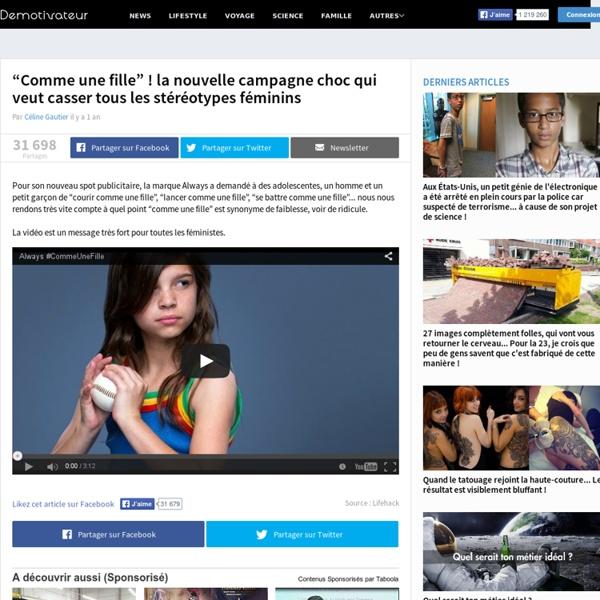 """""""Comme une fille"""" ! la nouvelle campagne choc qui veut casser tous les stéréotypes féminins"""