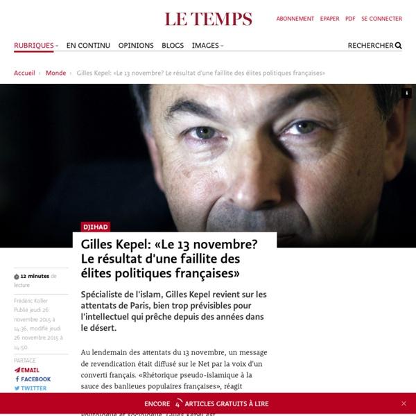 Gilles Kepel: «Le 13 novembre? Le résultat d'une faillite des élites politiques françaises»