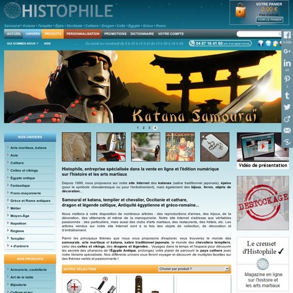 Histophile : katana, épée, bijou, décoration, vente d'objets inspirés de l'histoire