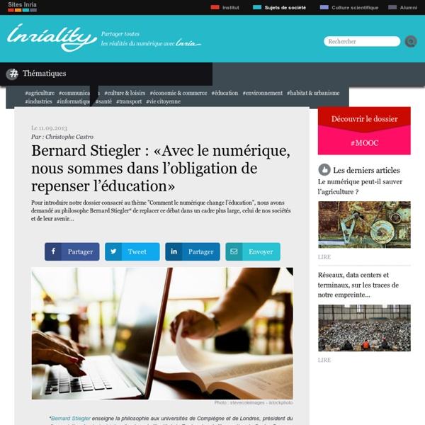 Bernard Stiegler : «Avec le numérique, nous sommes dans l'obligation de repenser l'éducation»