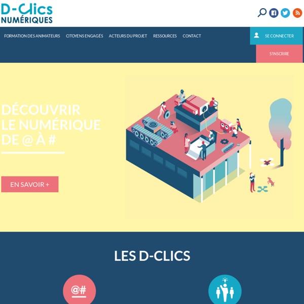 D-Clics Numériques – Découvrir le numérique de @ à #