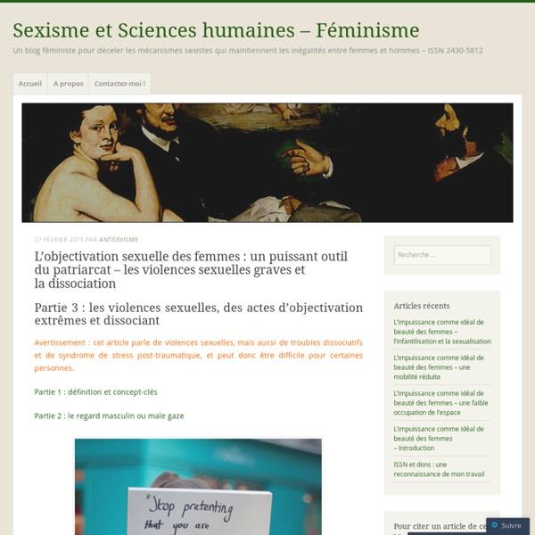L'objectivation sexuelle des femmes : un puissant outil du patriarcat –les violences sexuelles graves et la dissociation