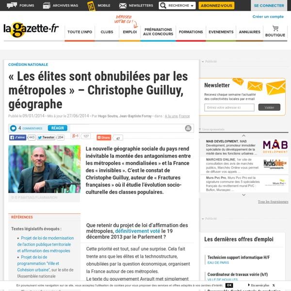 « Les élites sont obnubilées par les métropoles » - Christophe Guilluy, géographe