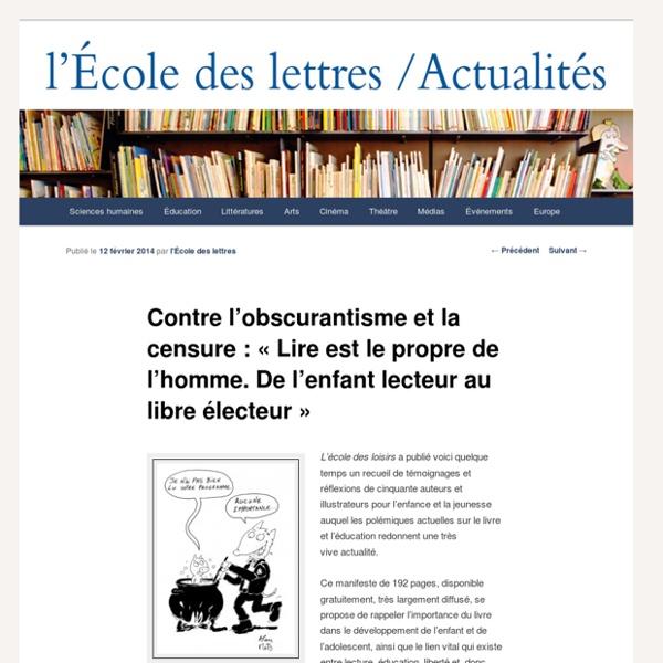 """Contre l'obscurantisme et la censure : """"Lire est le propre de l'homme. De l'enfant lecteur au libre électeur"""" - Les actualités de l'École des lettresLes actualités de l'École des lettres"""