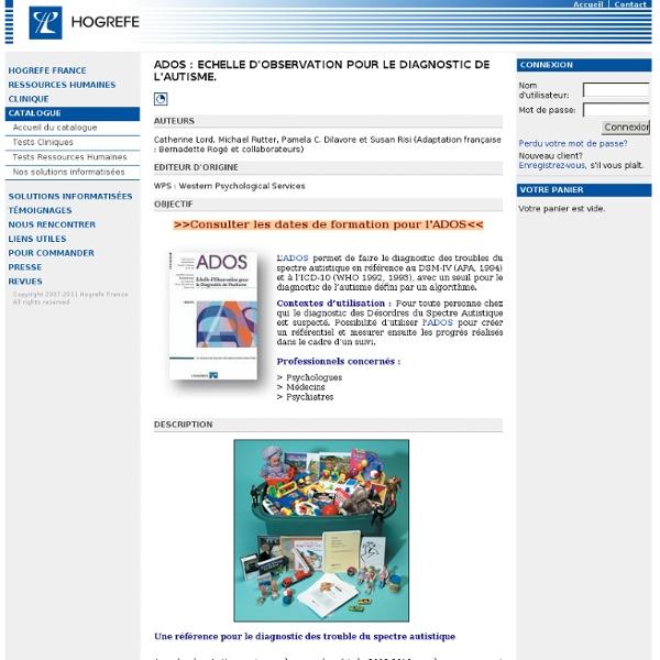 ADOS : Echelle d'observation pour le Diagnostic de l'Autisme. - Editions Hogrefe France