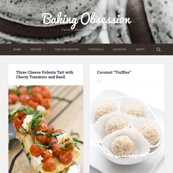 Baking Obsession - Favorite dessert recipes, cake decorating