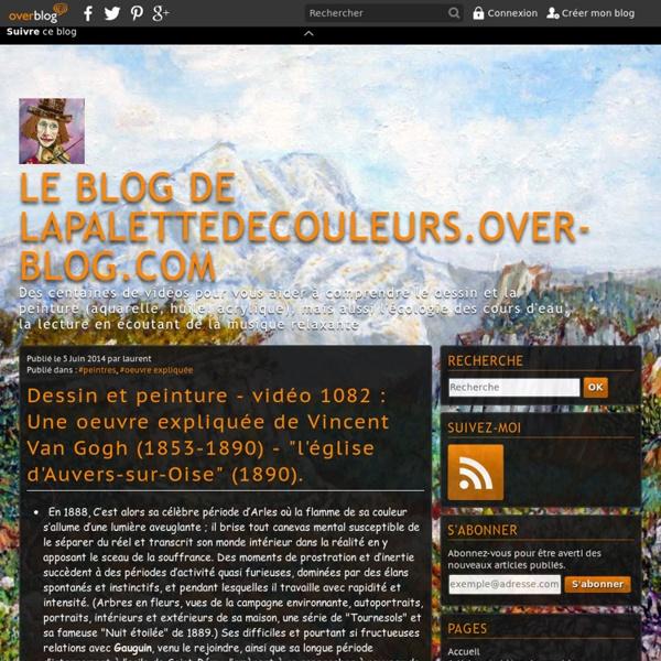 """Vidéo 1082 : Une oeuvre expliquée de Vincent Van Gogh (1853-1890) - """"l'église d'Auvers-sur-Oise"""" (1890)."""