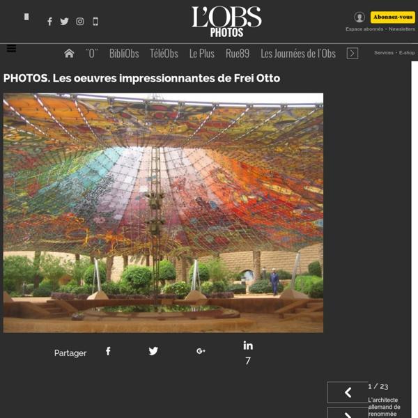 PHOTOS. Les oeuvres impressionnantes de Frei Otto