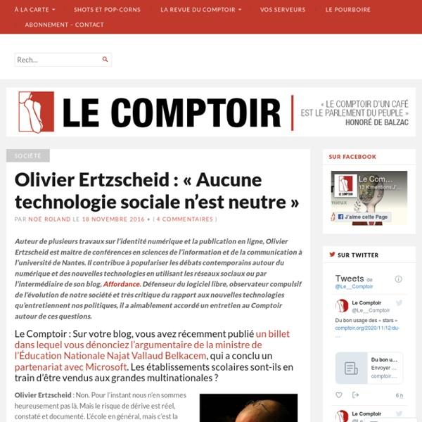 Olivier Ertzscheid : «Aucune technologie sociale n'est neutre» – Le Comptoir