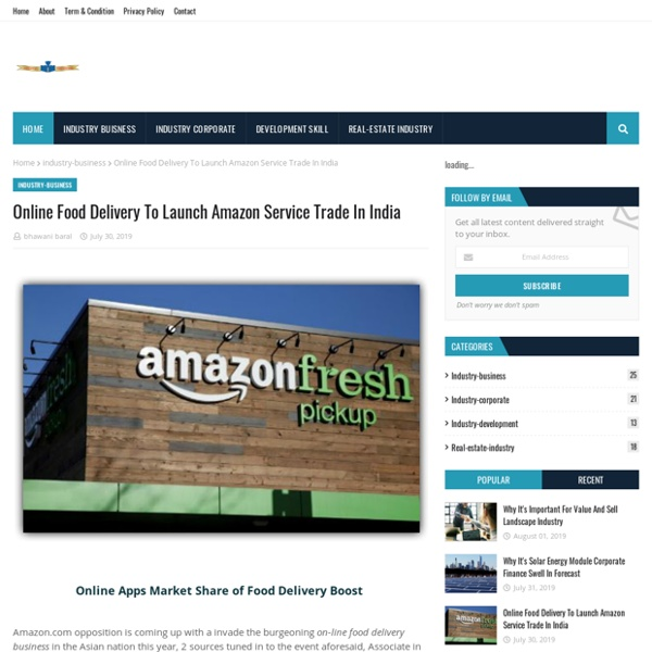 Online Food Delivery To Launch Amazon Service Trade In India