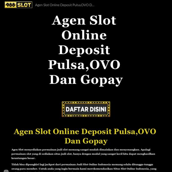 Agen Slot Online Deposit Pulsa,OVO Dan Gopay