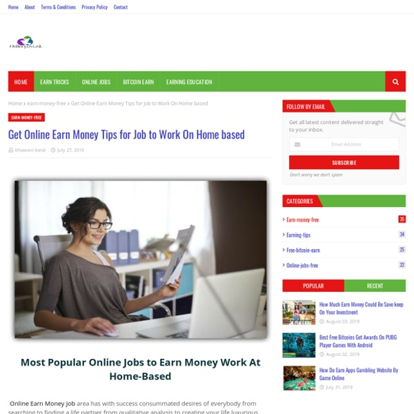 Get Online Earn Money Tips for Job to Work On Home based
