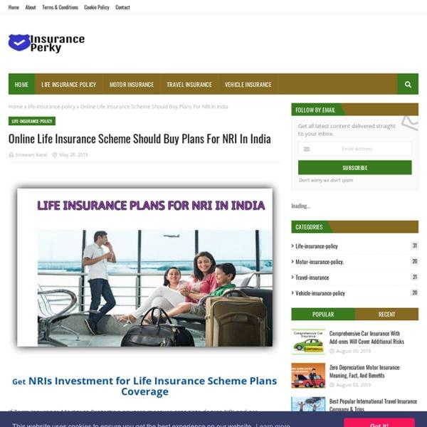Online Life Insurance Scheme Should Buy Plans For NRI In India