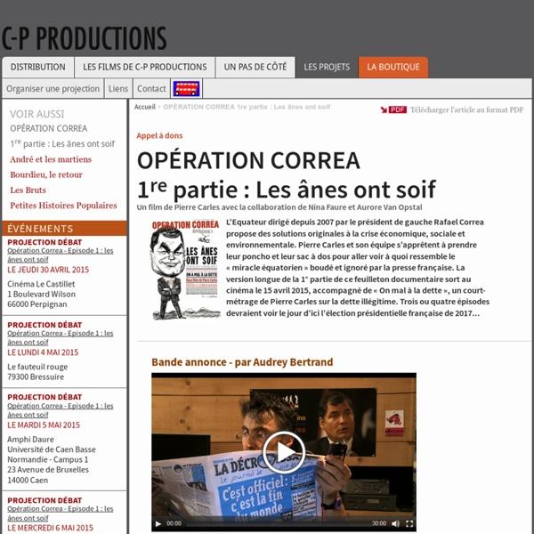 OPÉRATION CORREA 1re partie : Les ânes ont soif - C-P Productions