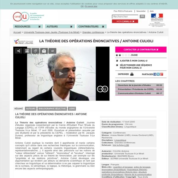 La théorie des opérations énonciatives / Antoine Culioli - Université Toulouse-Jean Jaurès (Toulouse II-le Mirail)