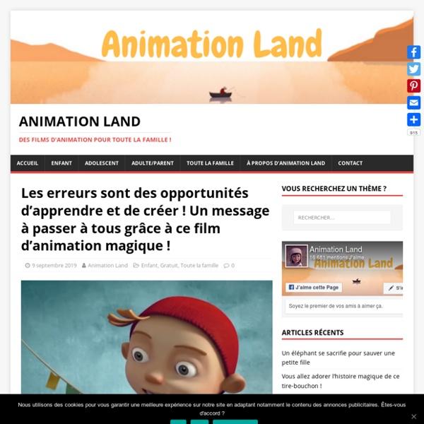 Les erreurs sont des opportunités d'apprendre et de créer ! Un message à passer à tous grâce à ce film d'animation magique !