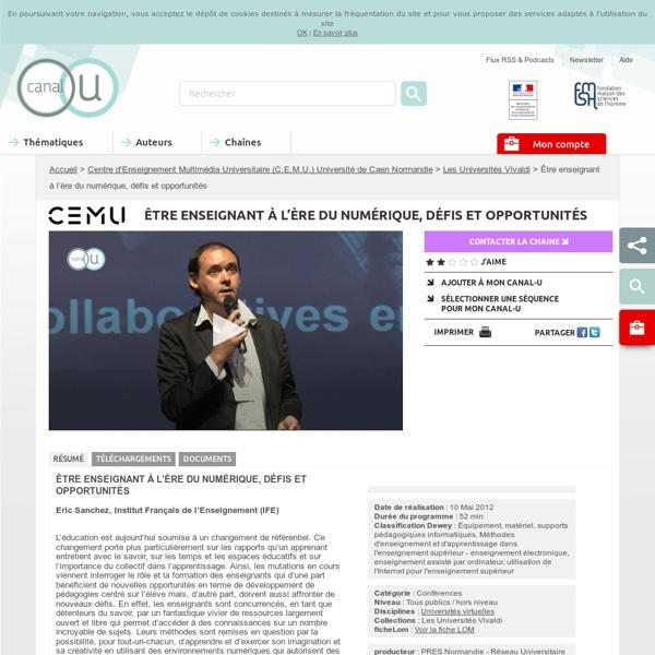 Être enseignant à l'ère du numérique, défis et opportunités - Centre d'Enseignement Multimédia Universitaire (C.E.M.U.) Université de Caen Basse-Normandie