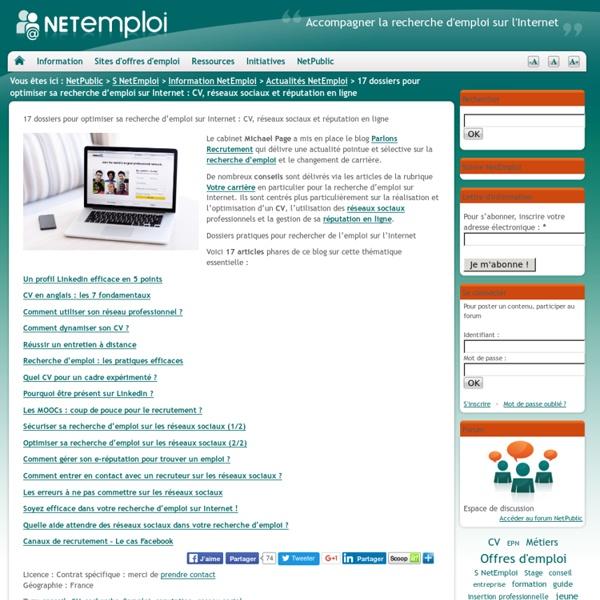 17 dossiers pour optimiser sa recherche d'emploi sur Internet : CV, réseaux sociaux et réputation en ligne
