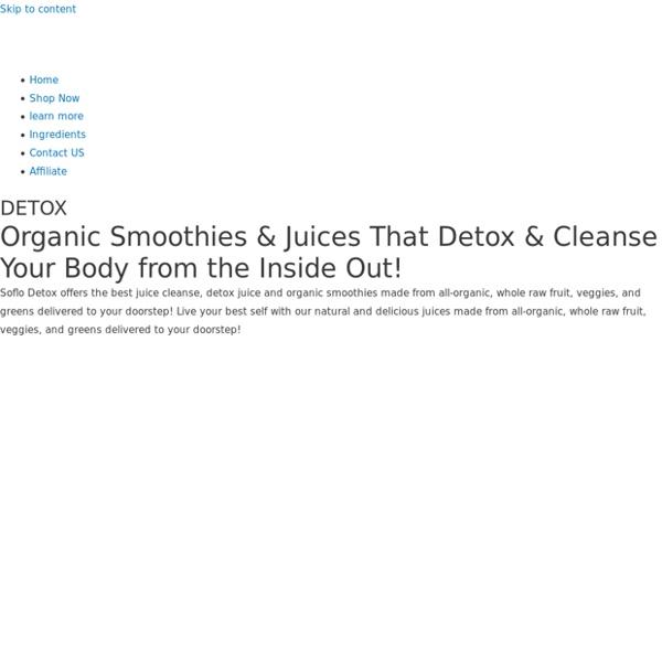 Soflo Detox - Organic Smothies & Juices