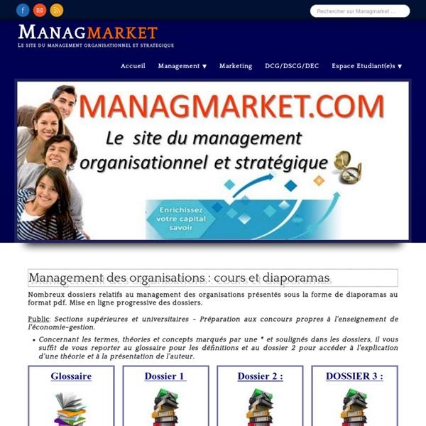 Site ressource en management des organisations et marketing : cours, dossiers, cas et diaporamas pour l'enseignement supérieur et universitaire.