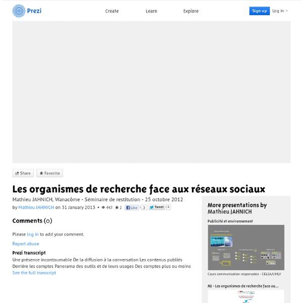 Les organismes de recherche face aux réseaux sociaux par Mathieu JAHNICH sur Prezi