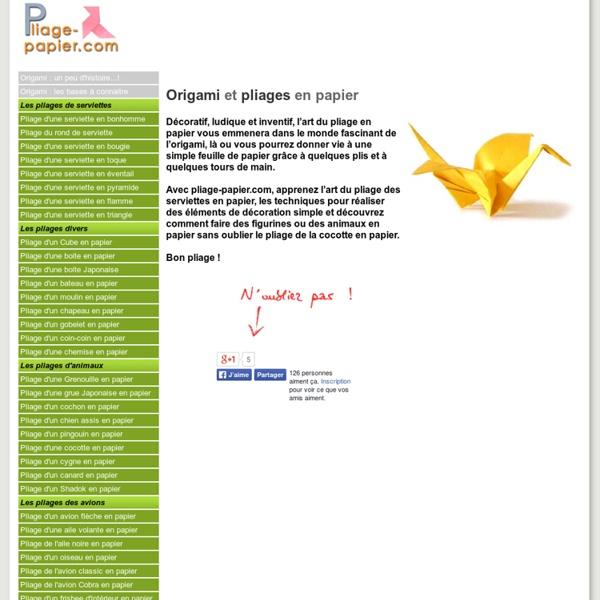 Pliage papier.com : origami et modèles de pliage en papier (pliage serviette, avion en papier, pliage papier enfant, pliage papier cocotte, pliage papier grenouille, pliage papier bateau)