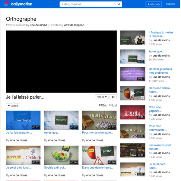 Orthographe - Une playlist sur dailymotion