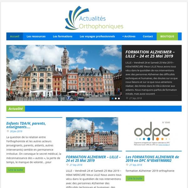 Actualités de l' orthophonie et des orthophonistes francophones