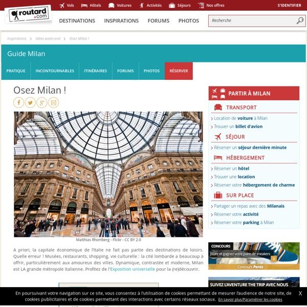 Osez Milan ! : Idées week end Italie Milan