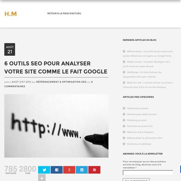 6 outils SEO pour analyser votre site comme le fait Google