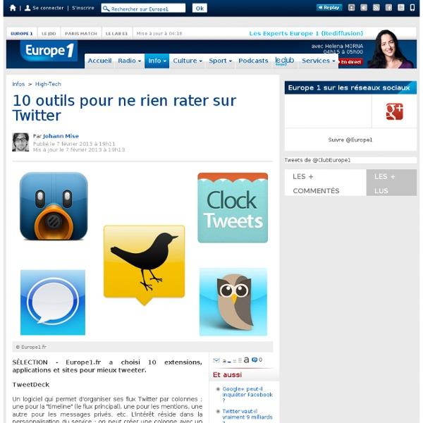 10 outils pour ne rien rater sur Twitter - Europe1.fr - High-Tech